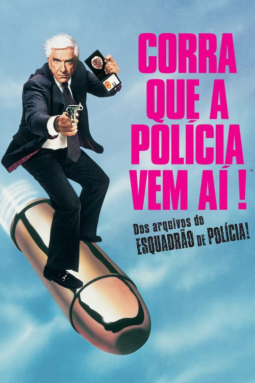 Filme Corra que a Polícia Vem Aí! Grátis Em Português