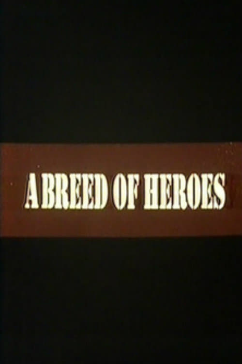 A Breed of Heroes (1994)