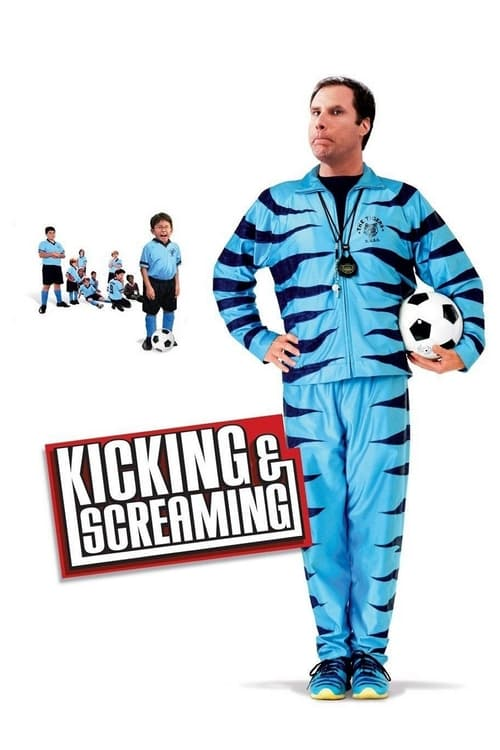 Kicking and Screaming - Poster