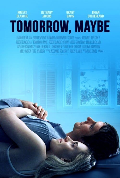 Film Tomorrow, Maybe De Bonne Qualité
