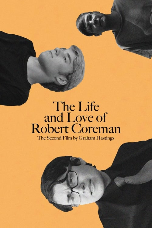 The Life and Love of Robert Coreman What I was looking for