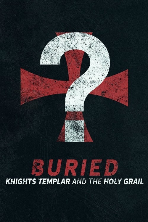 Buried: Knights Templar and the Holy Grail (2018)