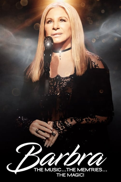 Watch 'Barbra: The Music ... The Mem'ries ... The Magic!' Live Stream Online