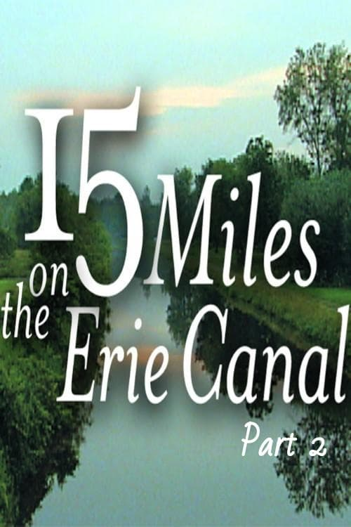 Film 15 Miles On The Erie Canal (Part 2) En Bonne Qualité Hd