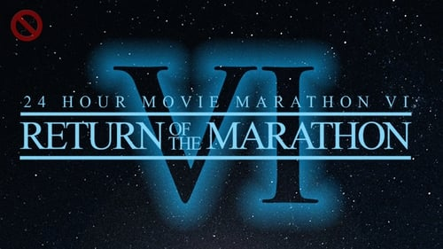 24 Hour Movie Marathon VI: Return of the Marathon