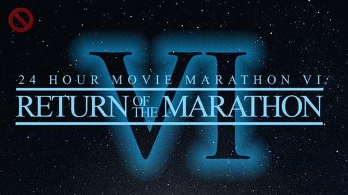 Watch 24 Hour Movie Marathon VI: Return of the Marathon Online Full Movie