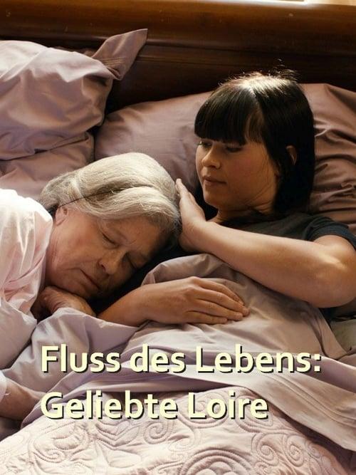 Fluss des Lebens: geliebte Loire (2017)
