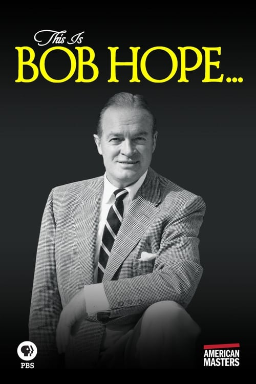 This Is Bob Hope... (2017)