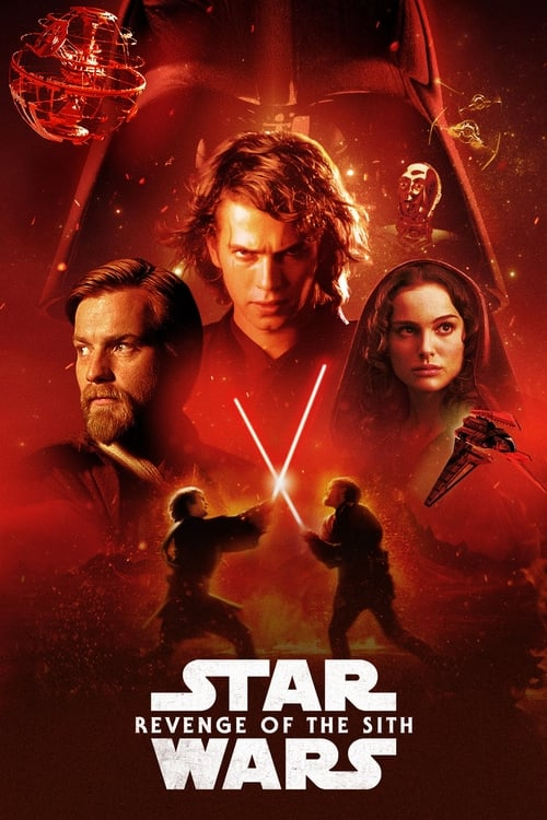 Watch Star Wars: Episode III – Revenge of the Sith (2005) Full Movie