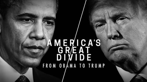 America's Great Divide: From Obama to Trump Full Movie to