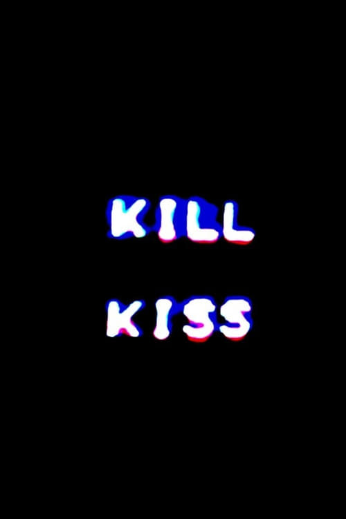 KILL KISS
