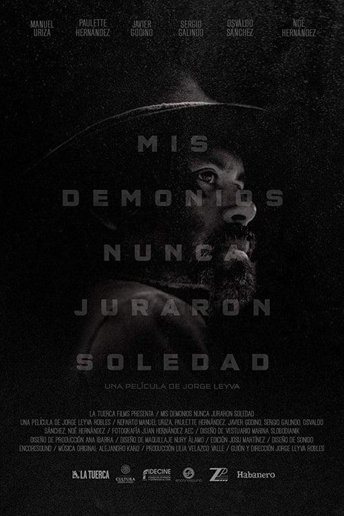 فيلم Mis demonios nunca juraron soledad على الانترنت