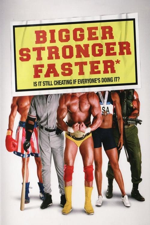 Bigger Stronger Faster*