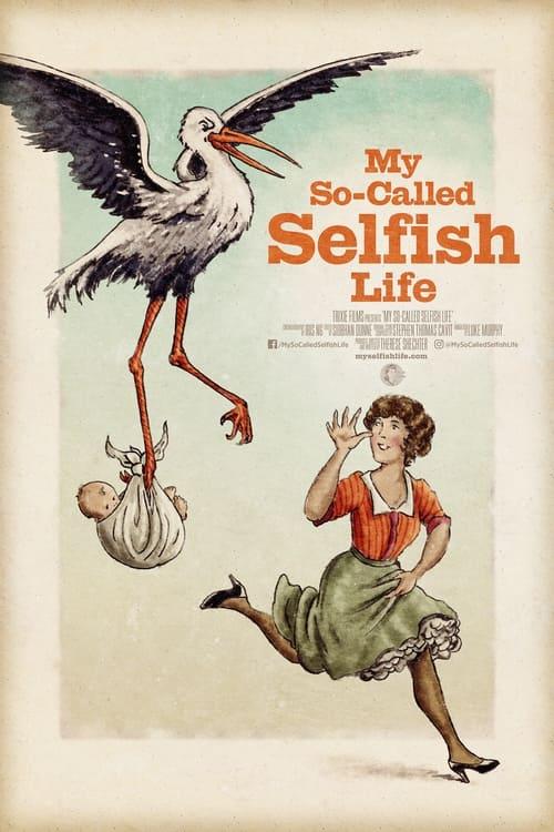 My So-Called Selfish Life