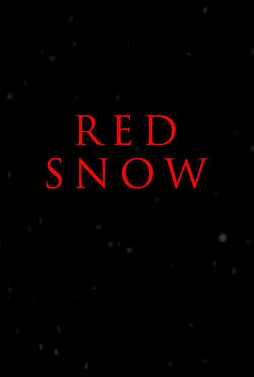 you immediately watch Red Snow or download