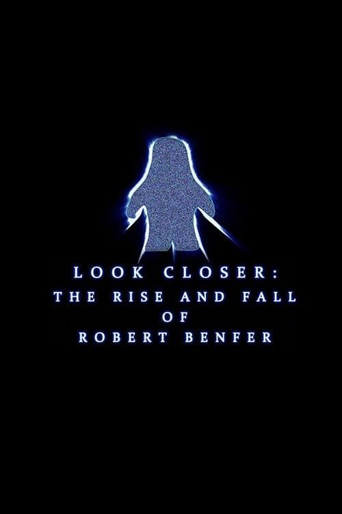 Assistir Filme Look Closer: The Rise and Fall of Robert Benfer Em Português