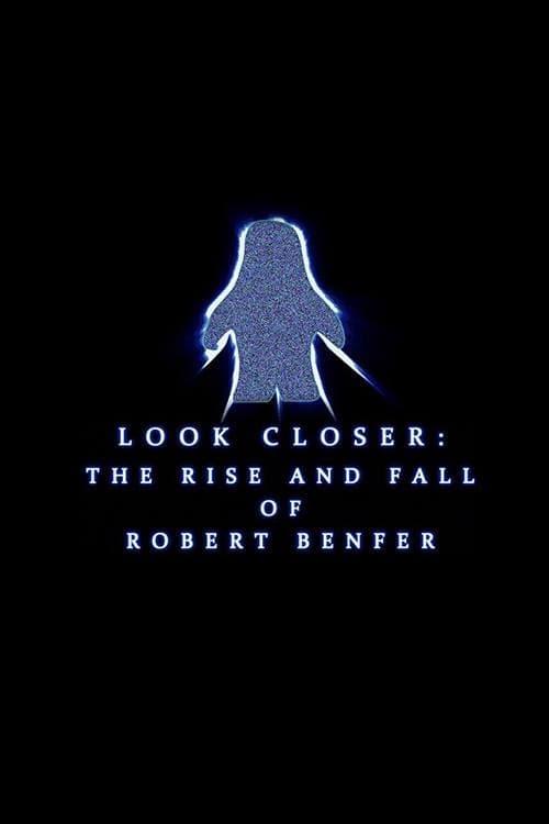 Assistir Filme Look Closer: The Rise and Fall of Robert Benfer Em Português
