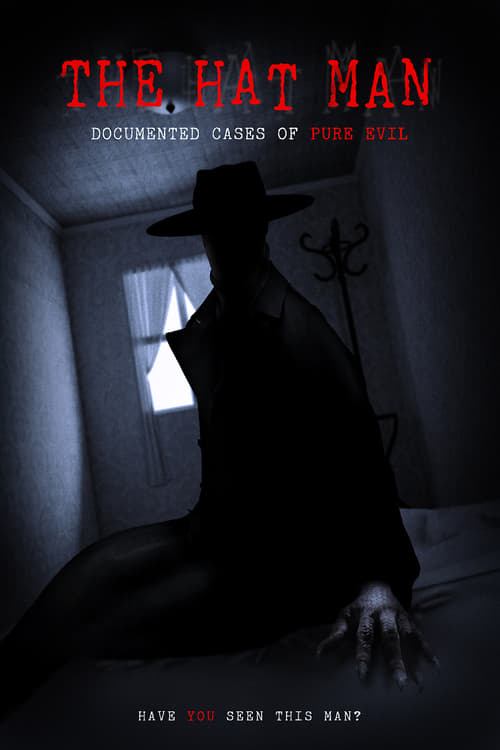 The Hat Man: Documented Cases of Pure Evil poster