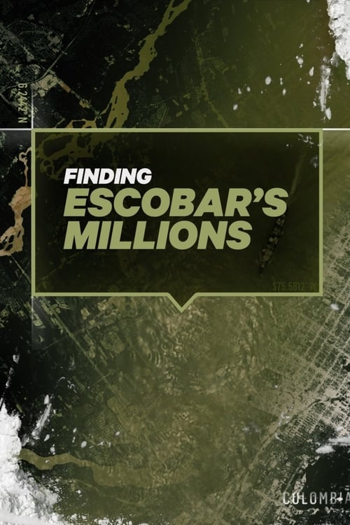 Finding Escobar's Millions (2017)