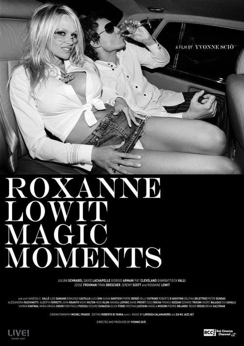 شاهد الفيلم Roxanne Lowit Magic Moments بجودة عالية الدقة