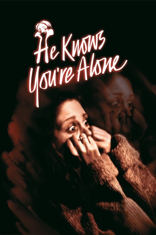 He Knows You're Alone (1980)