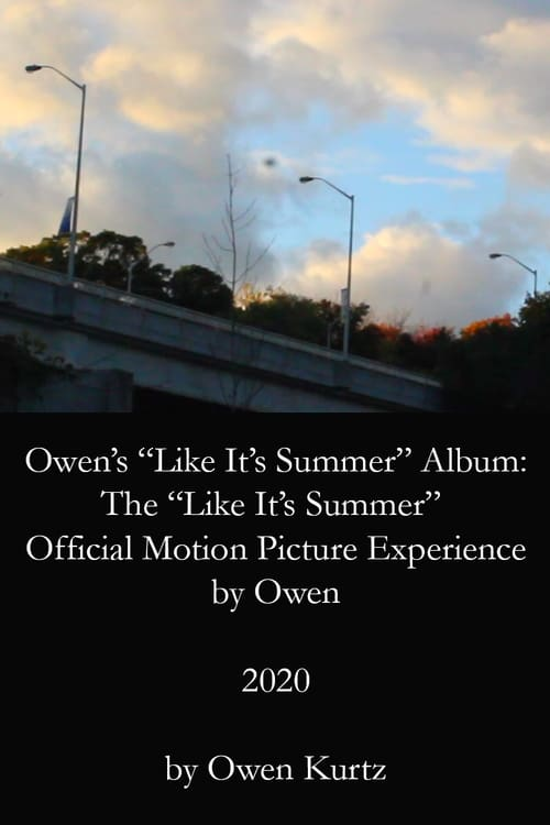 "Owen's ""Like It's Summer"" Album: The ""Like It's Summer"" Official Motion Picture Experience by Owen"