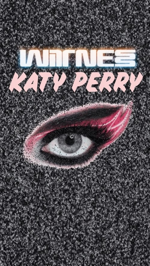 Watch Katy Perry: Will You Be My Witness? Online Vshare