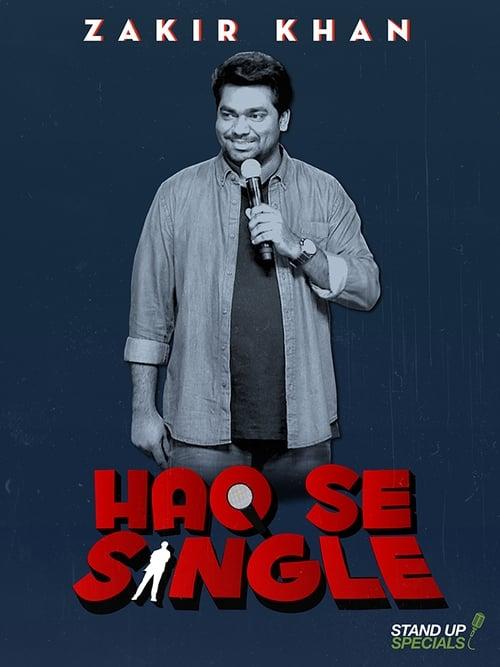 Zakir Khan: Haq Se Single (2017)