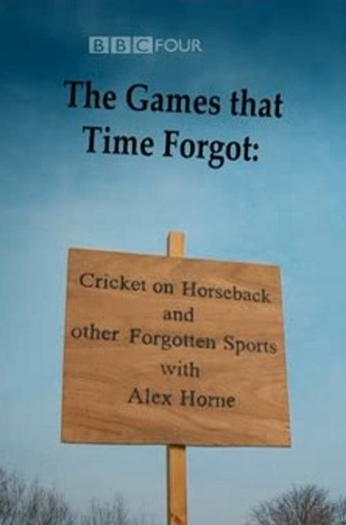 The Games That Time Forgot: Cricket on Horseback and Other Forgotten Sports (2010)