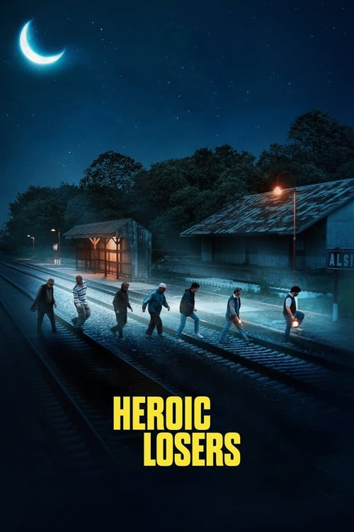 Watch Heroic Losers (2019) Best Quality Movie