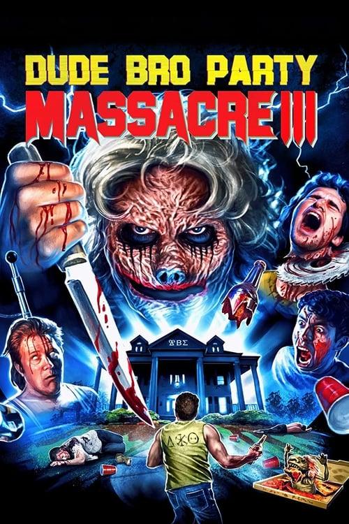 Dude Bro Party Massacre III (2015) Poster