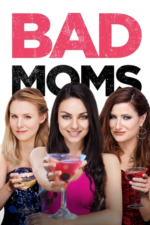 The poster of Bad Moms