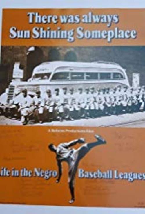 Mira La Película There Was Always Sun Shining Someplace: Life in the Negro Baseball Leagues En Español En Línea