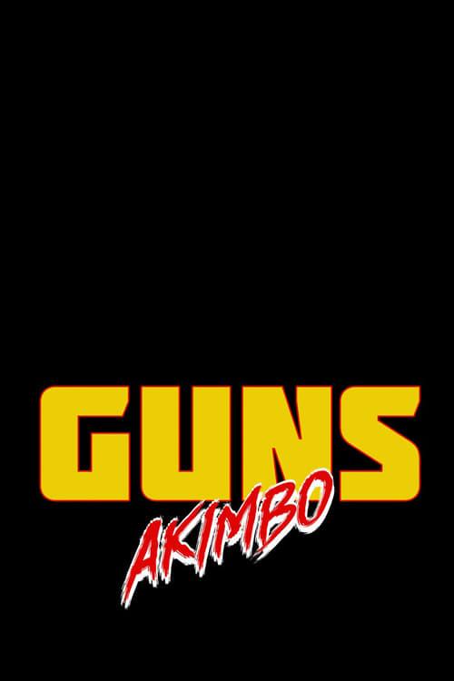 Sehen Sie Guns Akimbo In Guter Qualität Hd 1080p