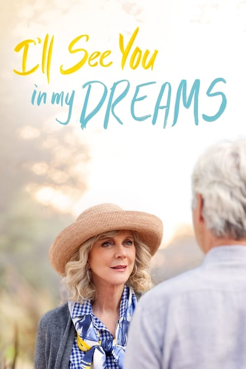Download I'll See You in My Dreams (2015) Movie Free Online