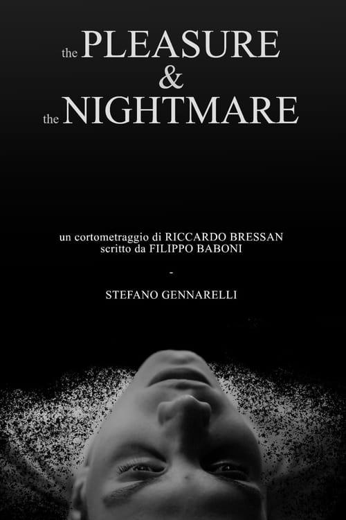 The pleasure & the nightmare