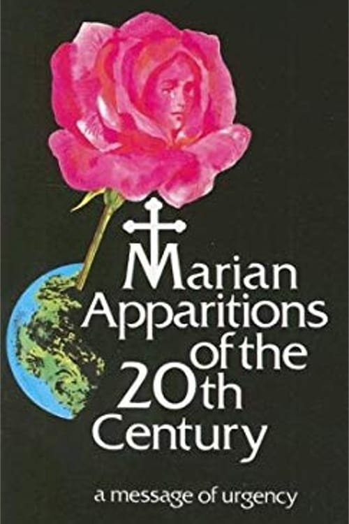 Marian Apparitions of the 20th Century: A Message of Urgency (1991)