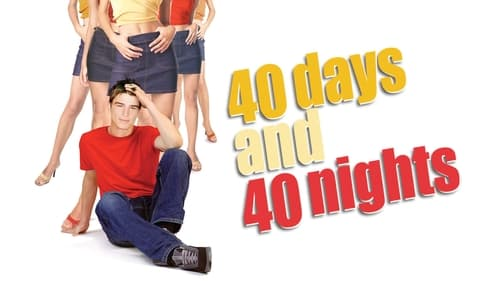 40 Days and 40 Nights - Easier said than done. - Azwaad Movie Database