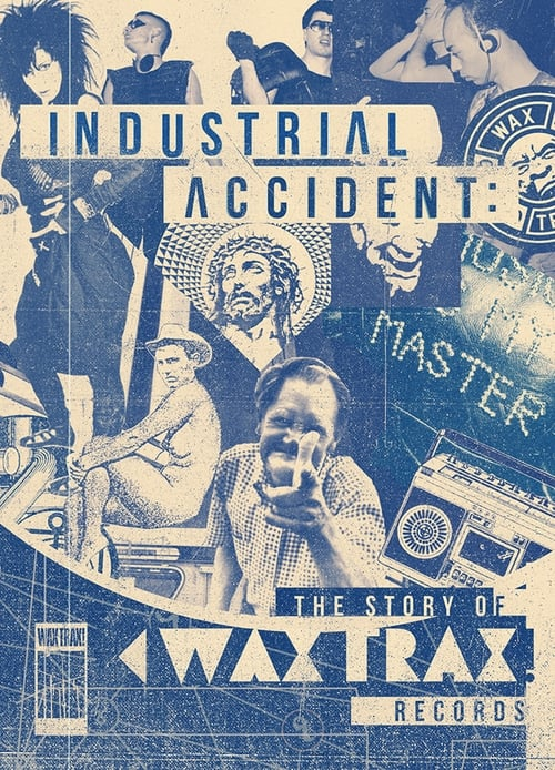 Mira La Película Industrial Accident: The Story of Wax Trax! Records En Buena Calidad