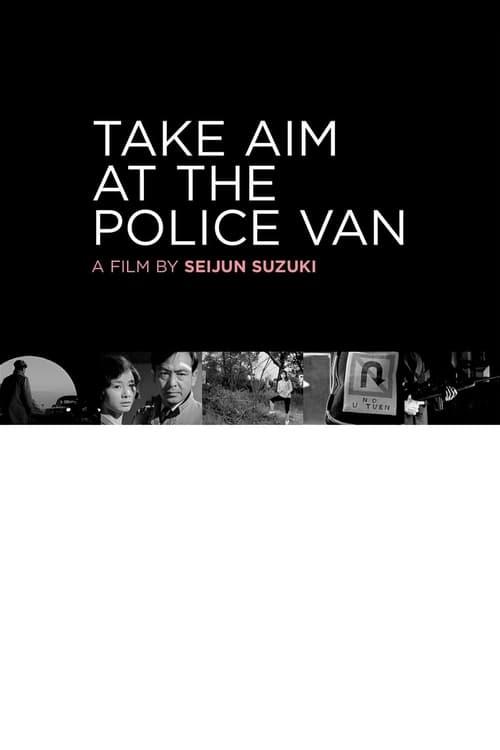 Take Aim at the Police Van