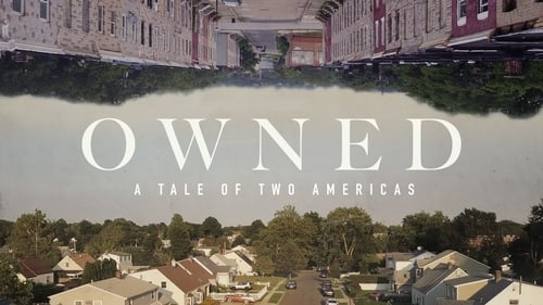 Owned, A Tale of Two Americas (2019)