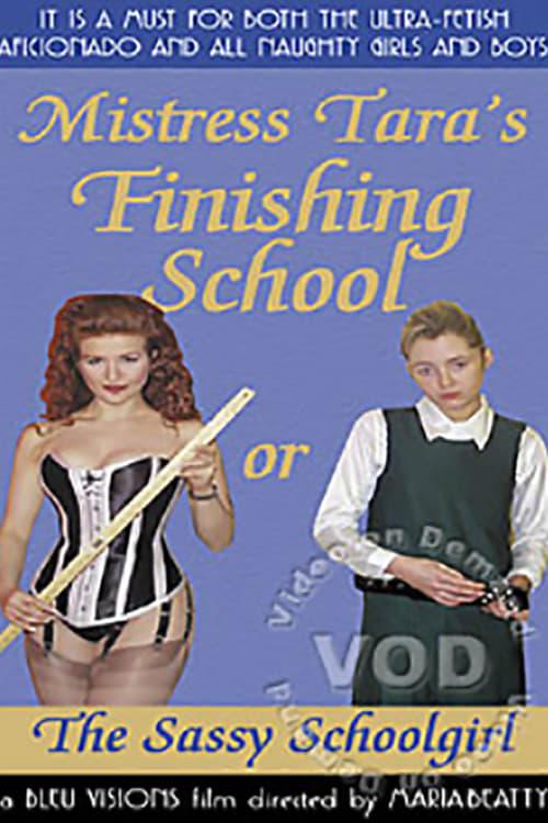 Mistress Tara's Finishing School, or, The Sassy Schoolgirl (1998)