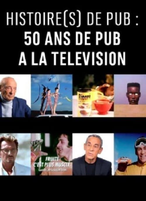Assistir Histoire(s) de pub : 50 ans de pub à la télévision Em Boa Qualidade Gratuitamente