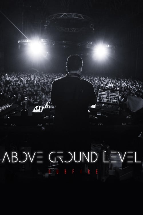 Mira La Película Above Ground Level: Dubfire Con Subtítulos