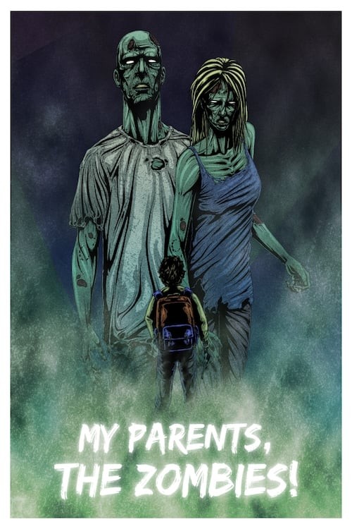 My Parents, The Zombies!