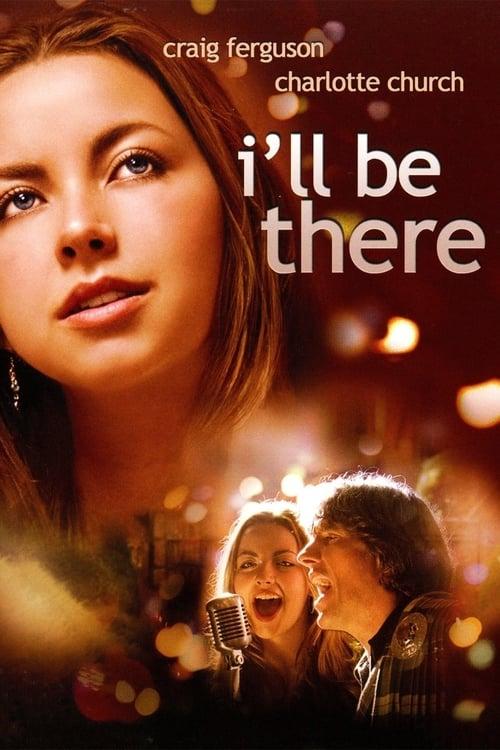 Παρακολουθήστε Την Ταινία I'll Be There Σε Καλή Ποιότητα Δωρεάν