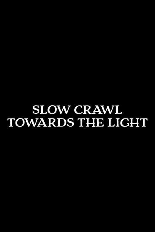 Slow Crawl Towards the Light