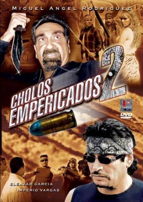 Ver Película Cholos Empericados 2 2006 En Español Latino Gratis
