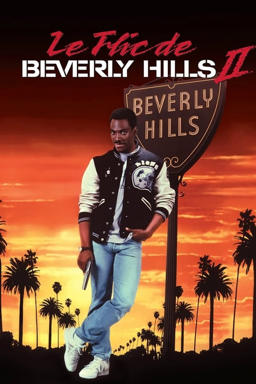 Regarder Le Flic de Beverly Hills 2 (1987) streaming vf