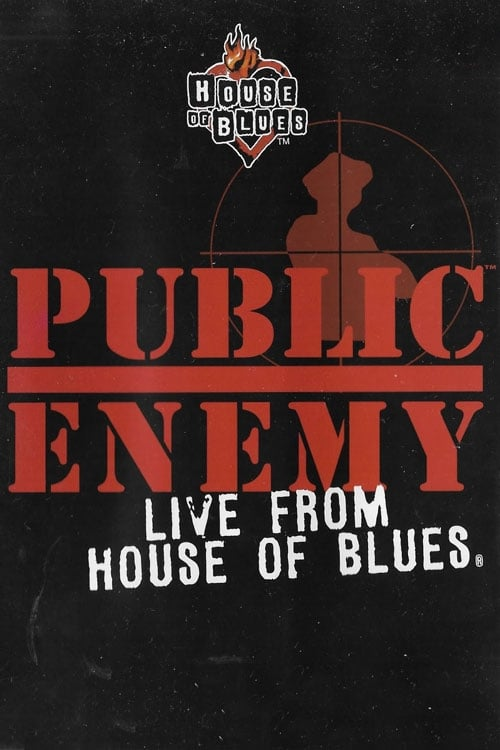Public Enemy: Live from the House of Blues (2001)
